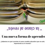 """LA CLASE """"AL REVÉS"""", UNA NUEVA FORMA DE APRENDER"""