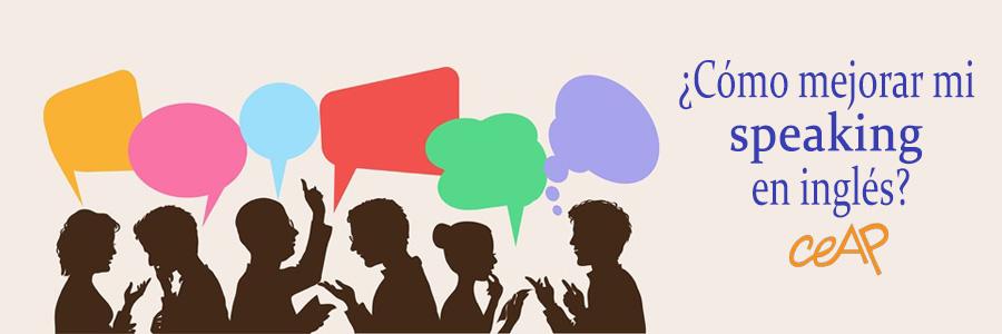 ¿CÓMO MEJORAR MI SPEAKING EN INGLÉS?